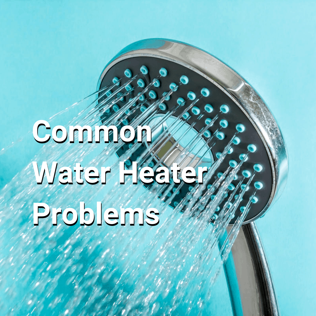 Common Water Heater Problems: Why Your Water Heater Is Not Working